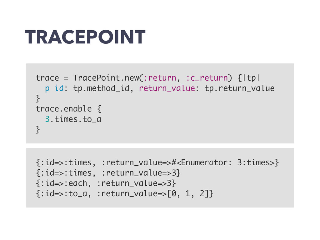 TRACEPOINT trace = TracePoint.new(:return, :c_r...