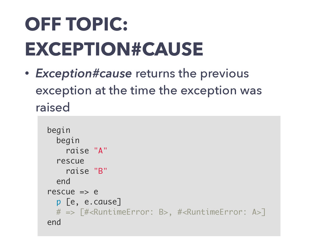 OFF TOPIC: EXCEPTION#CAUSE • Exception#cause re...