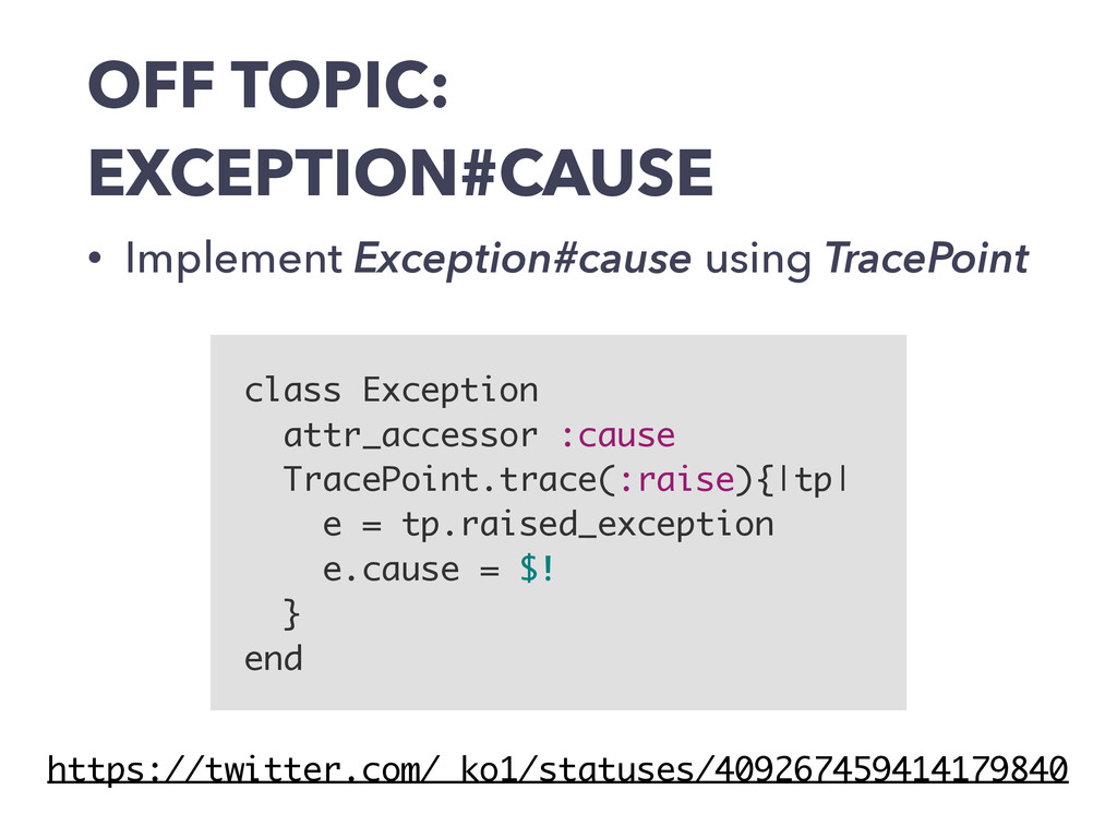 OFF TOPIC: EXCEPTION#CAUSE • Implement Exceptio...