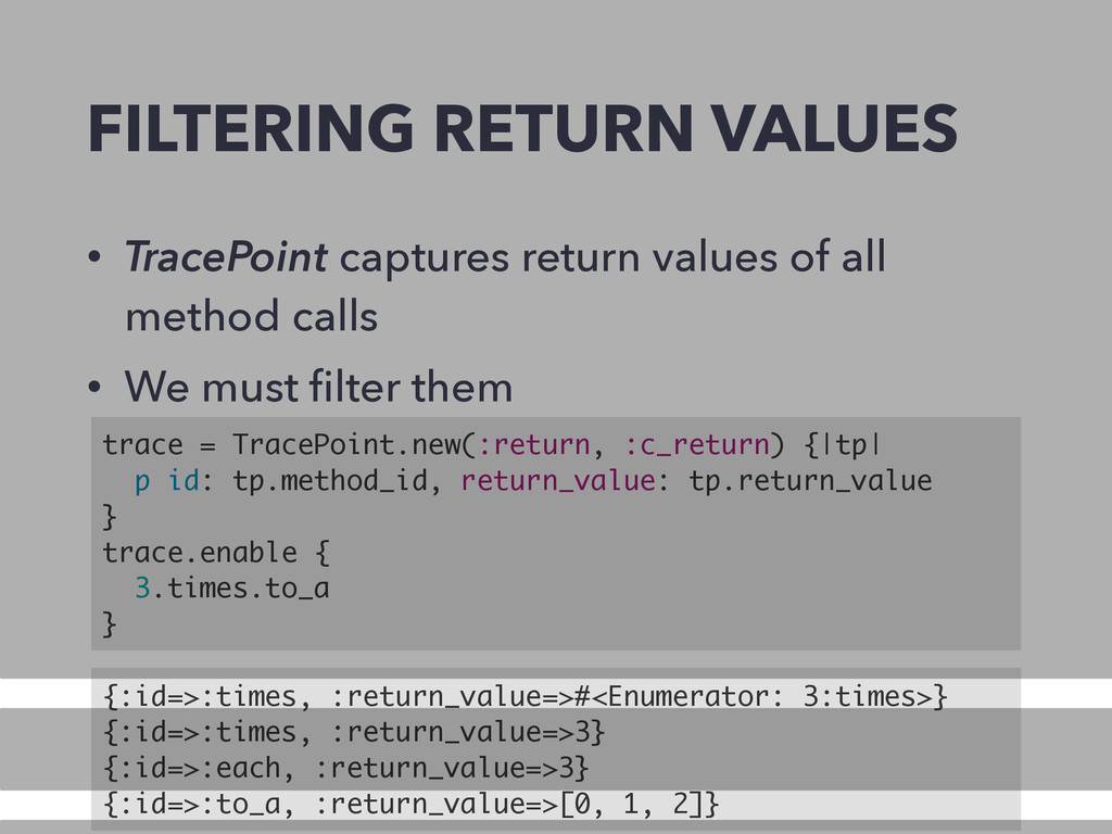 FILTERING RETURN VALUES • TracePoint captures r...