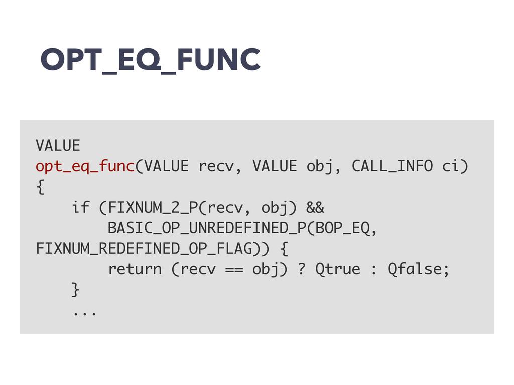 OPT_EQ_FUNC VALUE opt_eq_func(VALUE recv, VALUE...