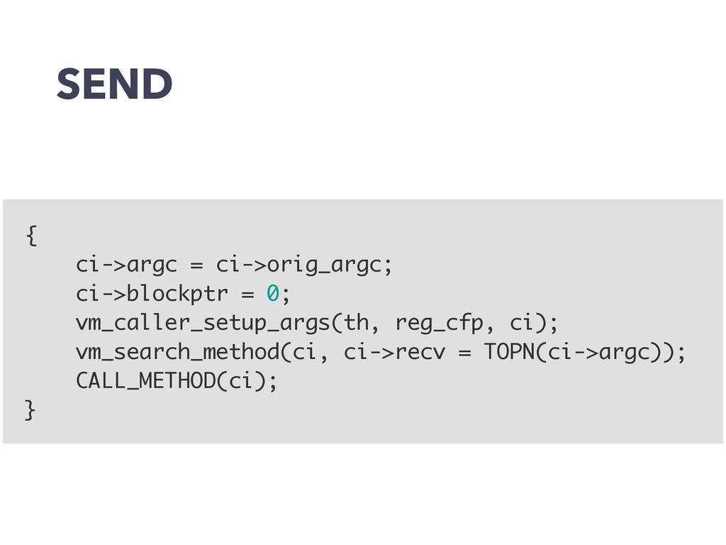SEND { ci->argc = ci->orig_argc; ci->blockptr =...