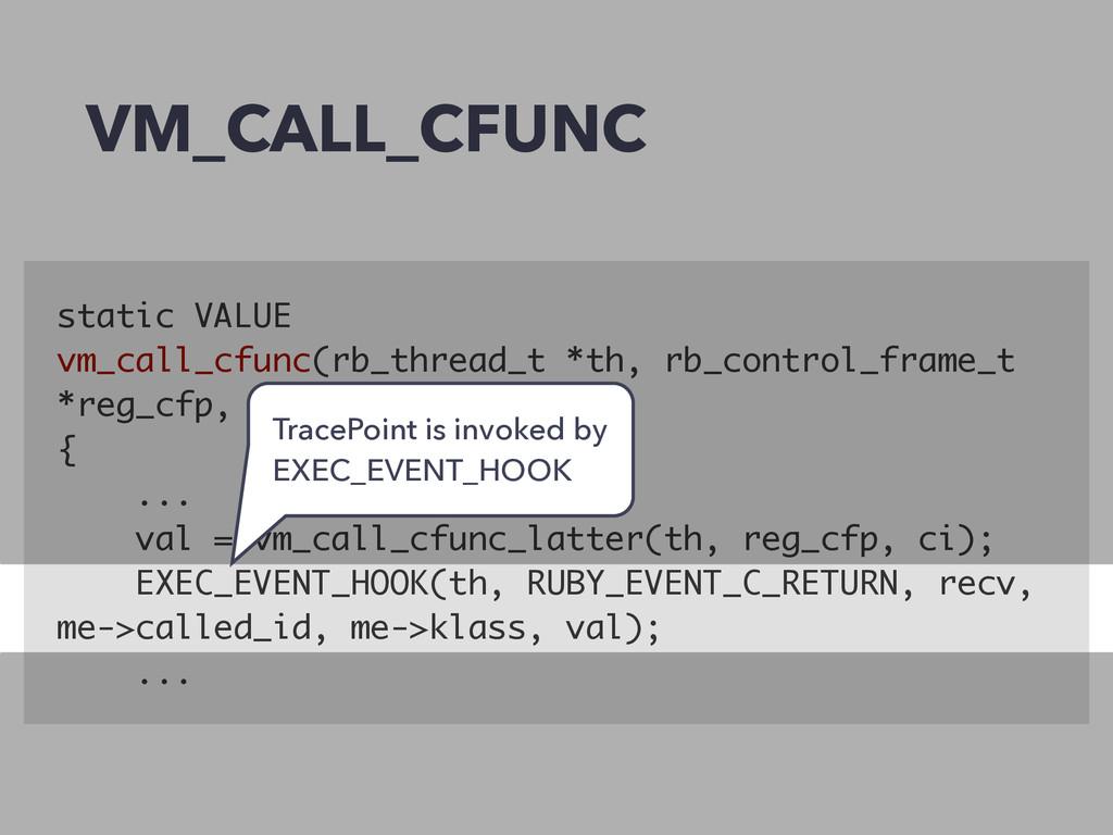 VM_CALL_CFUNC static VALUE vm_call_cfunc(rb_thr...