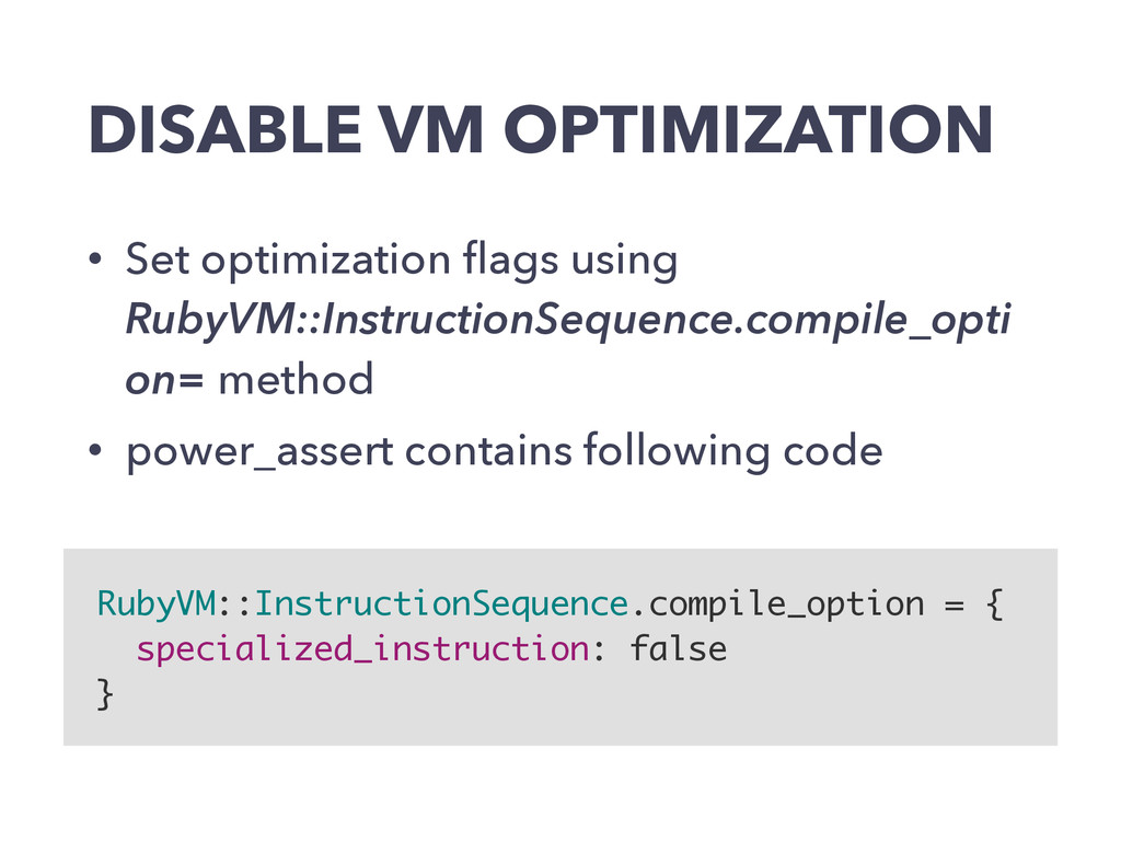 DISABLE VM OPTIMIZATION • Set optimization flags...