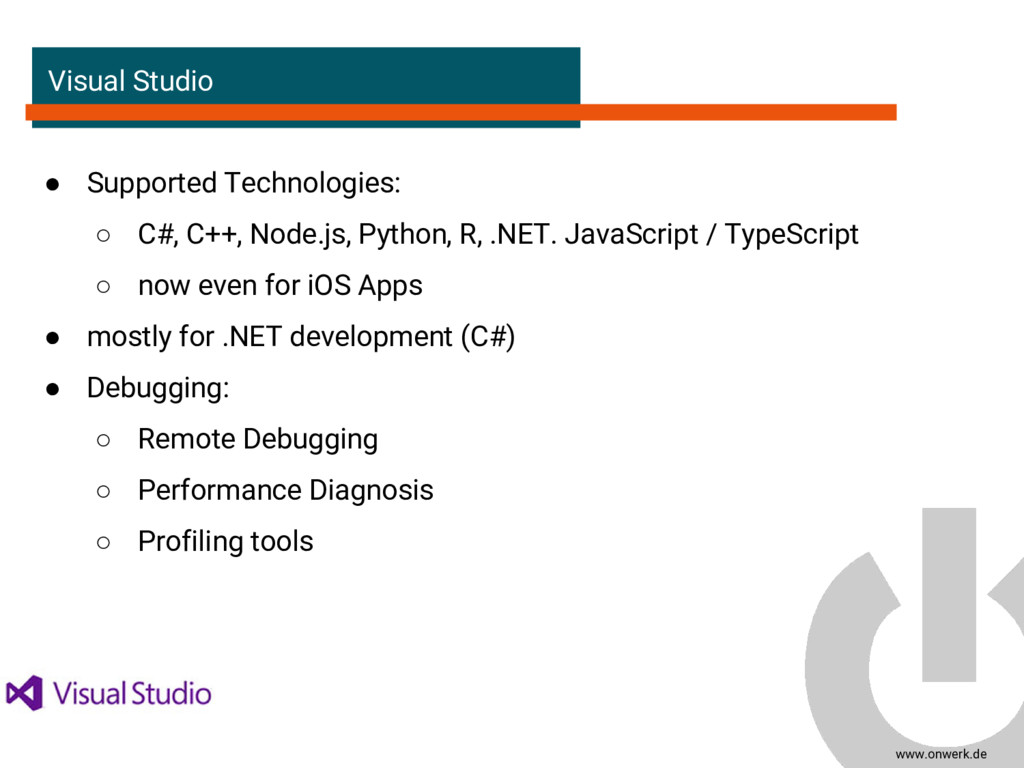 www.onwerk.de Visual Studio ● Supported Technol...