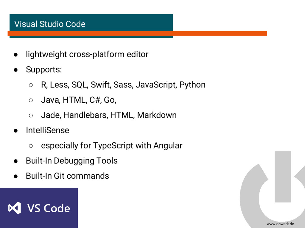 www.onwerk.de Visual Studio Code ● lightweight ...