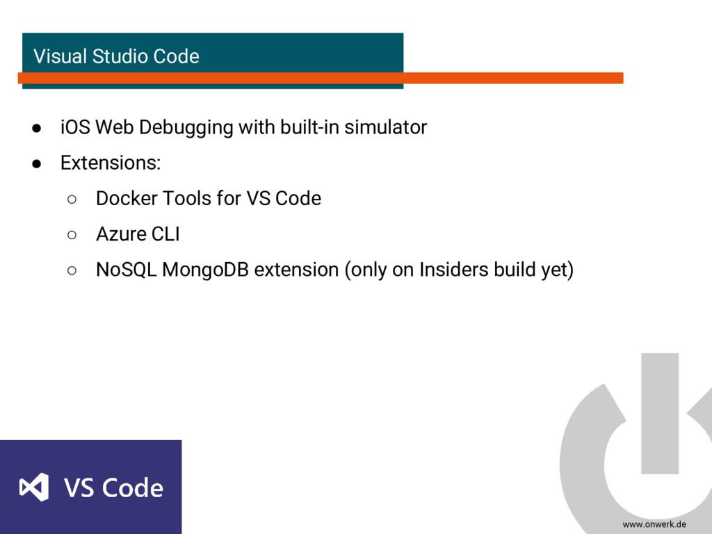www.onwerk.de Visual Studio Code ● iOS Web Debu...