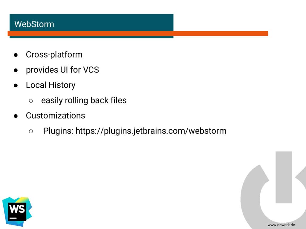 www.onwerk.de WebStorm ● Cross-platform ● provi...