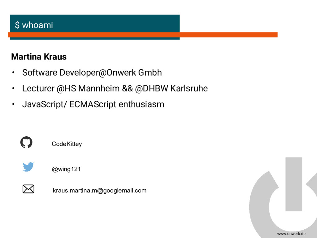 www.onwerk.de $ whoami Martina Kraus • Software...