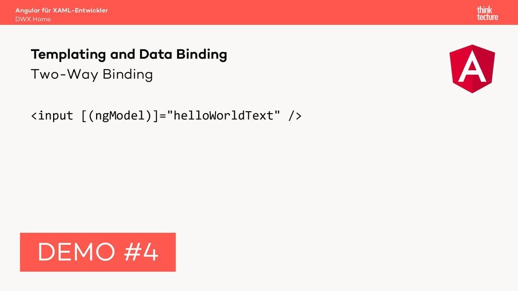 """Two-Way Binding <input [(ngModel)]=""""helloWorldT..."""