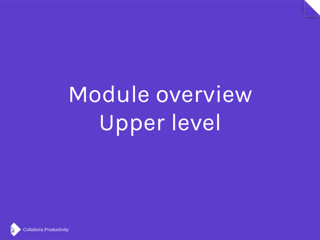 Module overview Upper level