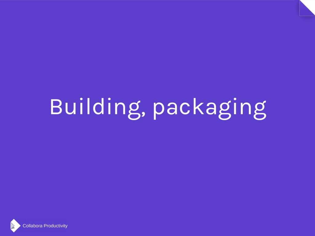 Building, packaging