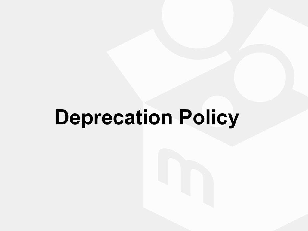 Deprecation Policy