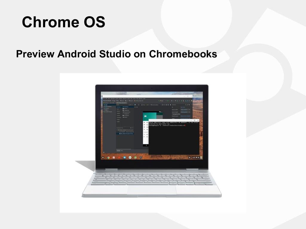 Chrome OS Chrome OS Preview Android Studio on C...