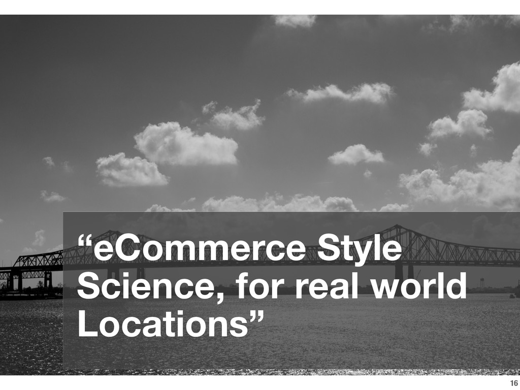 """16 """"eCommerce Style Science, for real world Loc..."""