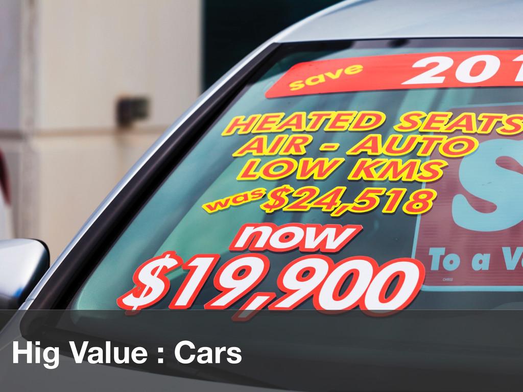 Hig Value : Cars