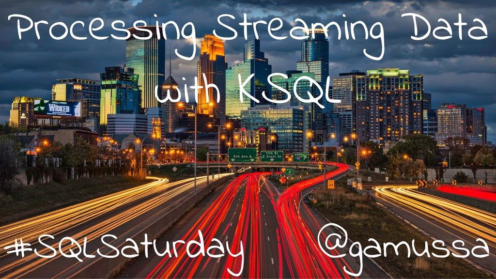 Processing Streaming Data with KSQL @gamussa #S...