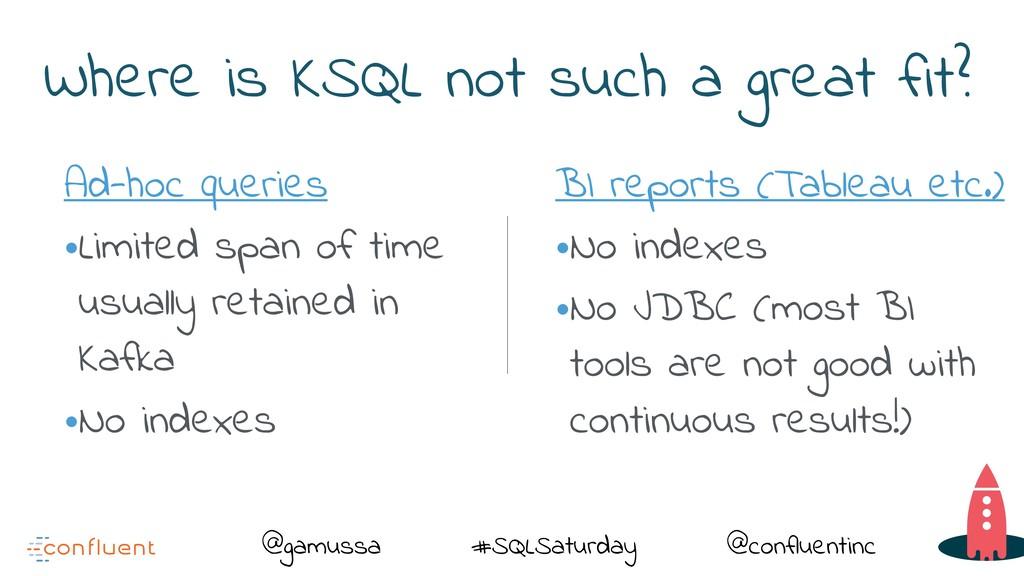 @gamussa #SQLSaturday @confluentinc Where is KS...