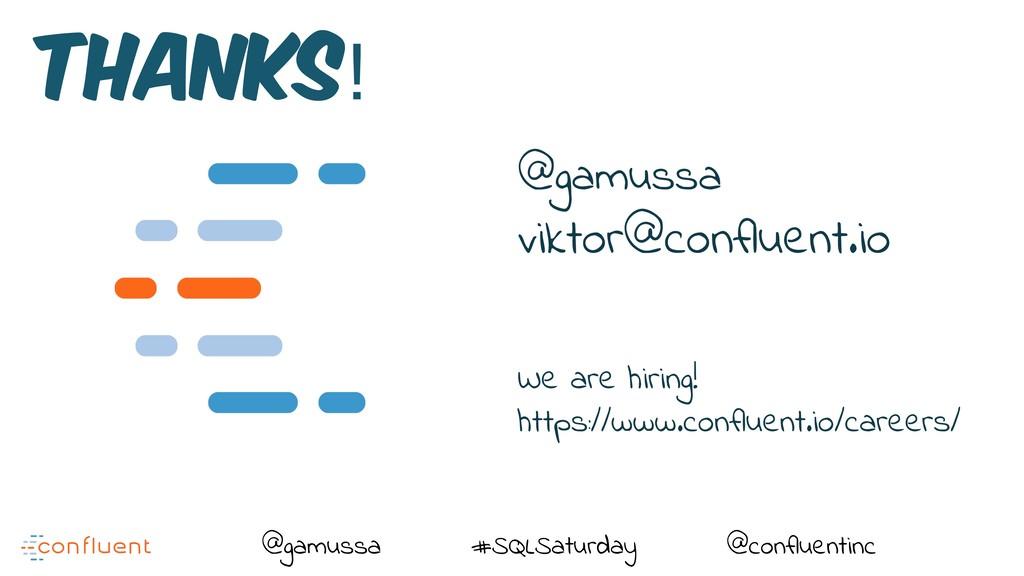 @ @gamussa #SQLSaturday @confluentinc Thanks! @...