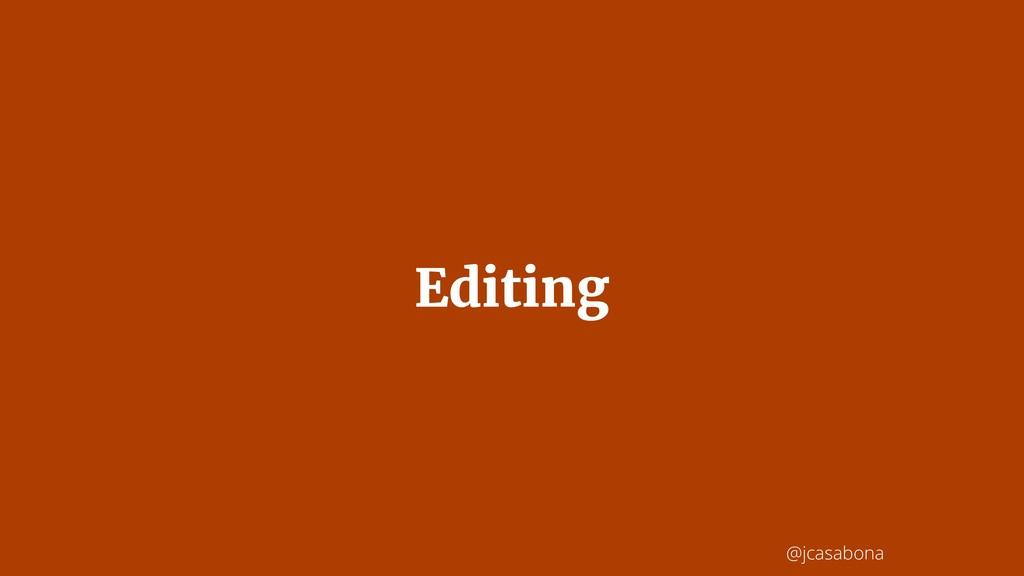 @jcasabona Editing