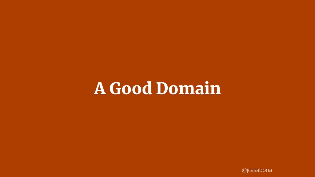 @jcasabona A Good Domain