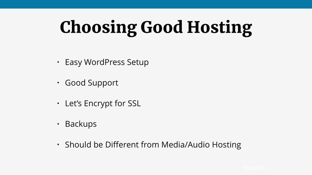 @jcasabona Choosing Good Hosting • Easy WordPre...