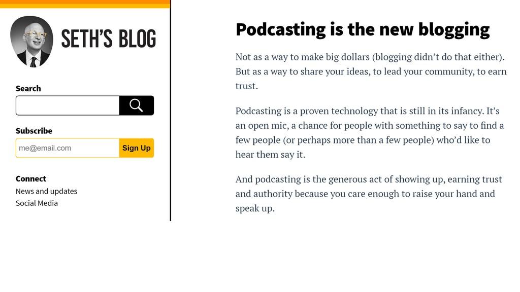 Src: https://seths.blog/2018/10/podcasting-is-t...