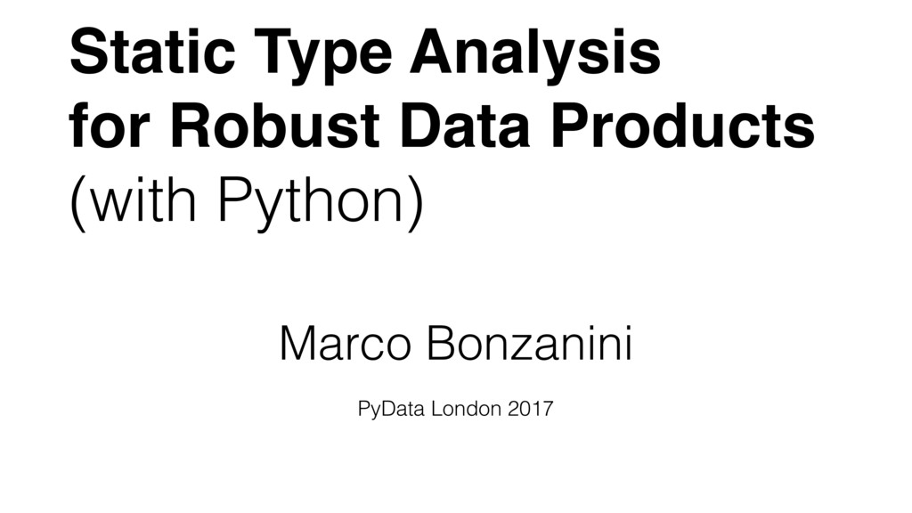 Static Type Analysis for Robust Data Products (...
