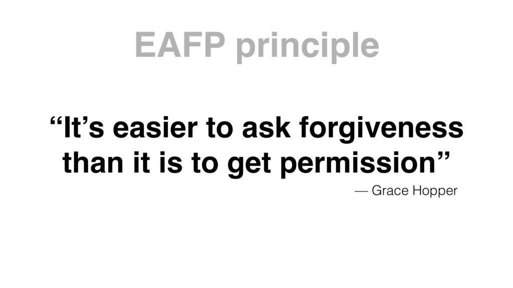 """""""It's easier to ask forgiveness than it is to ..."""