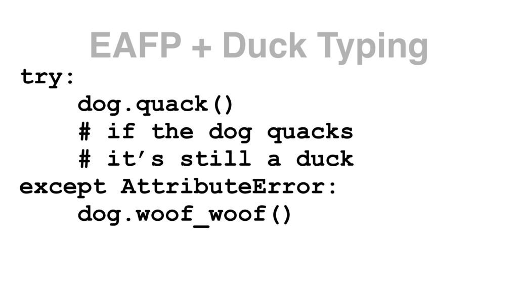 try: dog.quack() # if the dog quacks # it's sti...