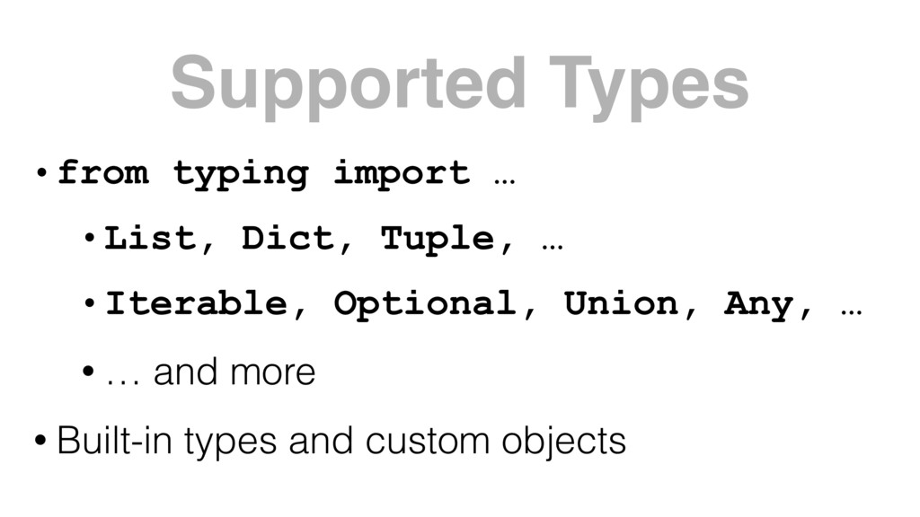 Supported Types • from typing import … • List, ...
