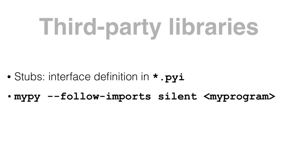 Third-party libraries • Stubs: interface definit...