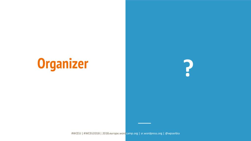 Organizer ? #WCEU   #WCEU2018   2018.europe.wor...