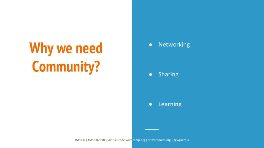 Why we need Community? #WCEU   #WCEU2018   2018...