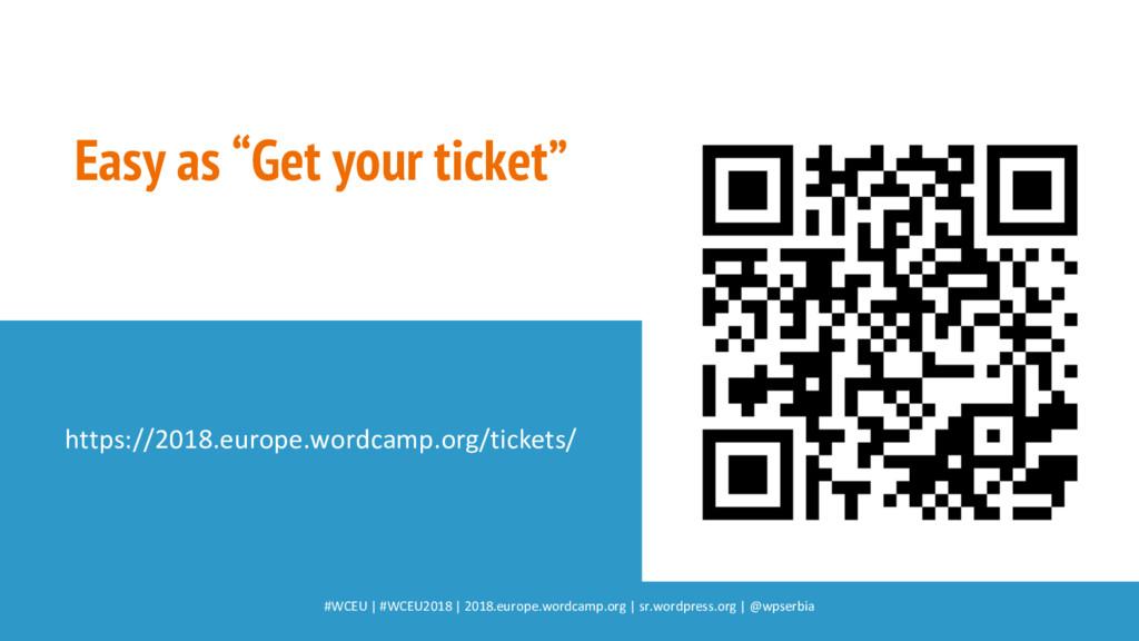 "Easy as ""Get your ticket"" #WCEU   #WCEU2018   2..."