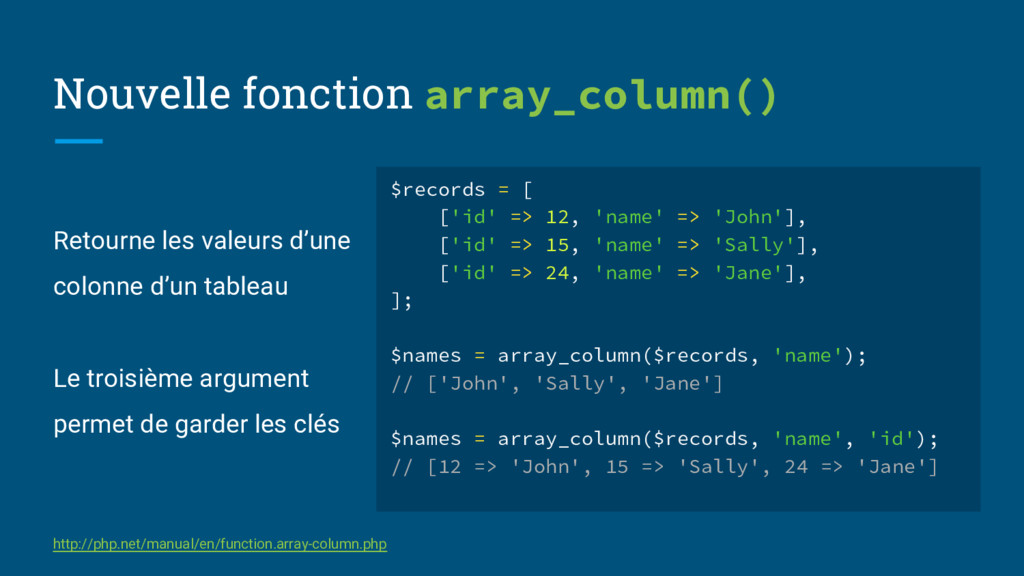 Nouvelle fonction array_column() $records = [ [...