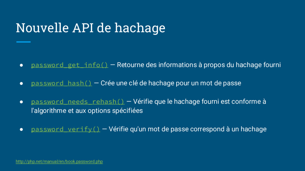 Nouvelle API de hachage ● password_get_info() —...