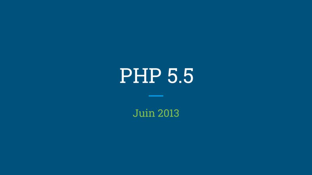PHP 5.5 Juin 2013