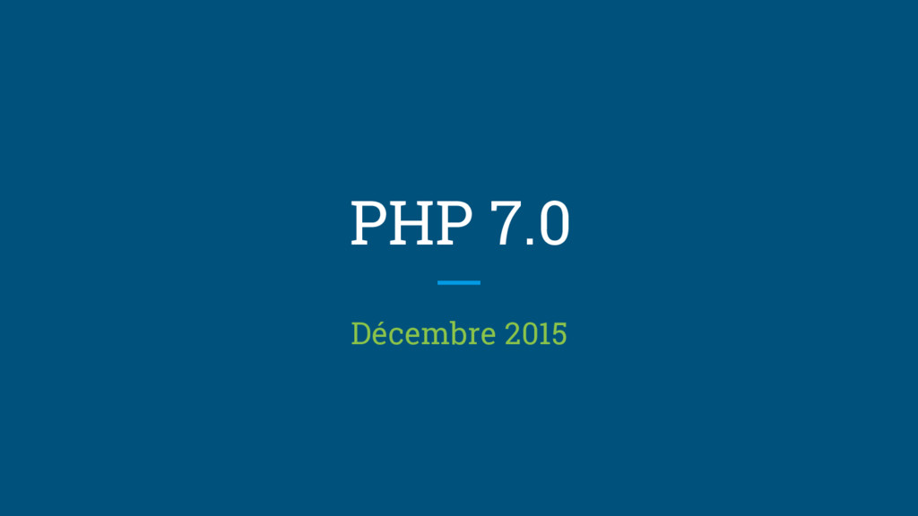 PHP 7.0 Décembre 2015