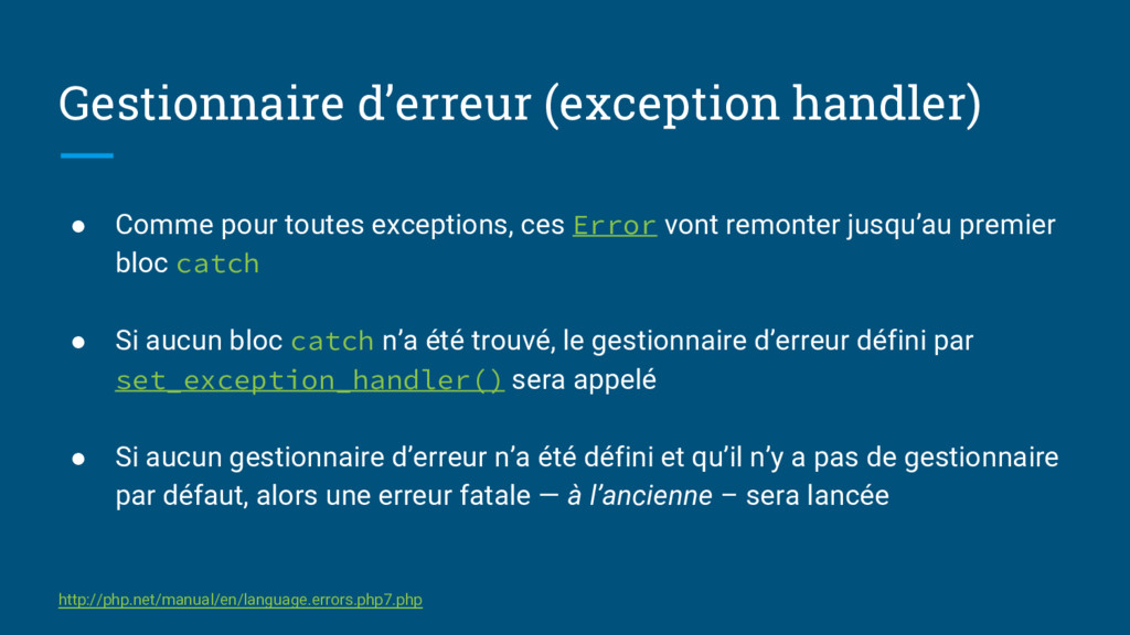 Gestionnaire d'erreur (exception handler) ● Com...