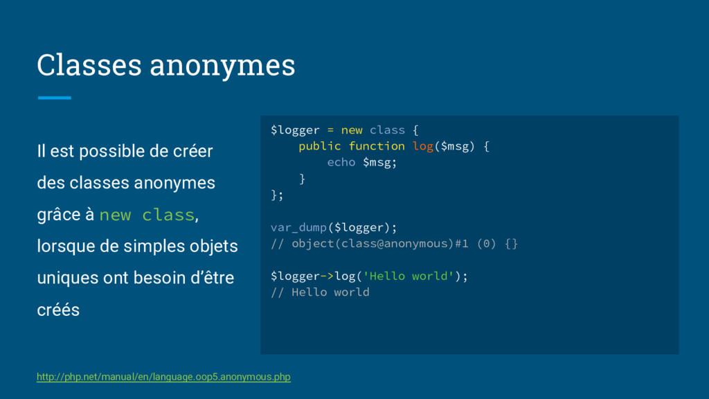 Il est possible de créer des classes anonymes g...