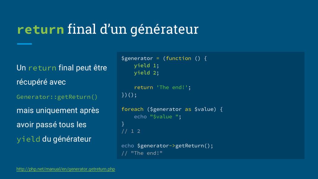 Un return final peut être récupéré avec Generat...