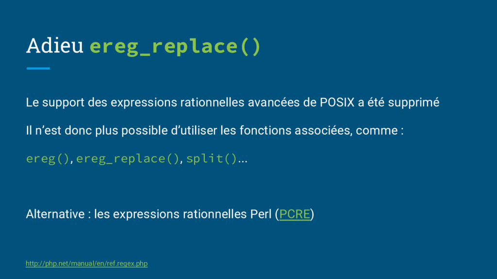 Adieu ereg_replace() Le support des expressions...