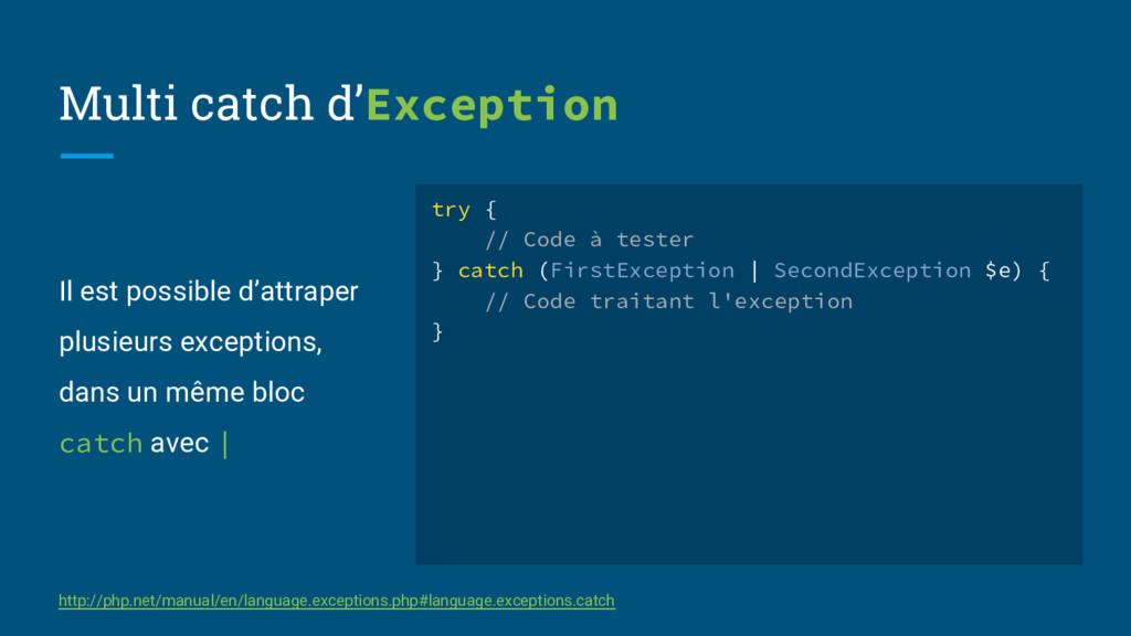 Il est possible d'attraper plusieurs exceptions...