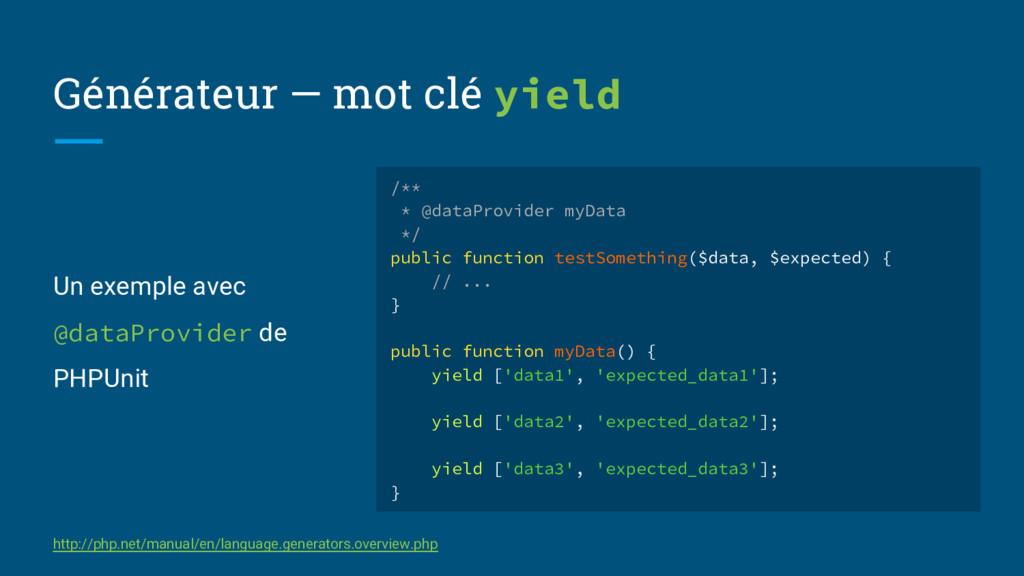 Générateur — mot clé yield Un exemple avec @dat...