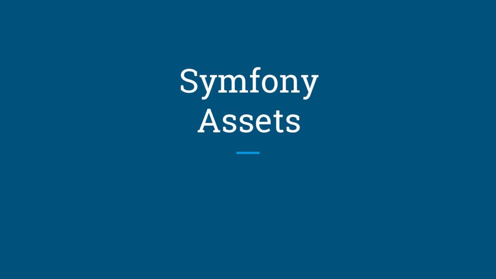 Symfony Assets