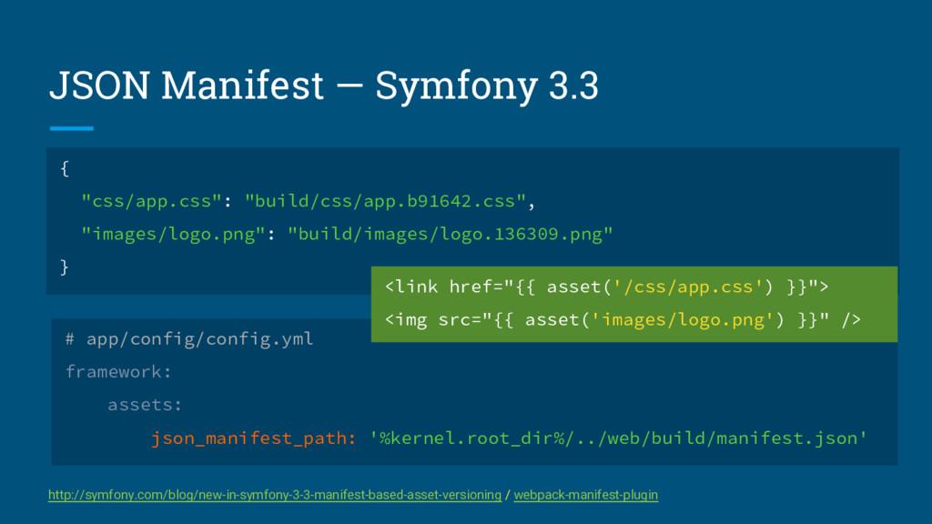 JSON Manifest — Symfony 3.3 http://symfony.com/...