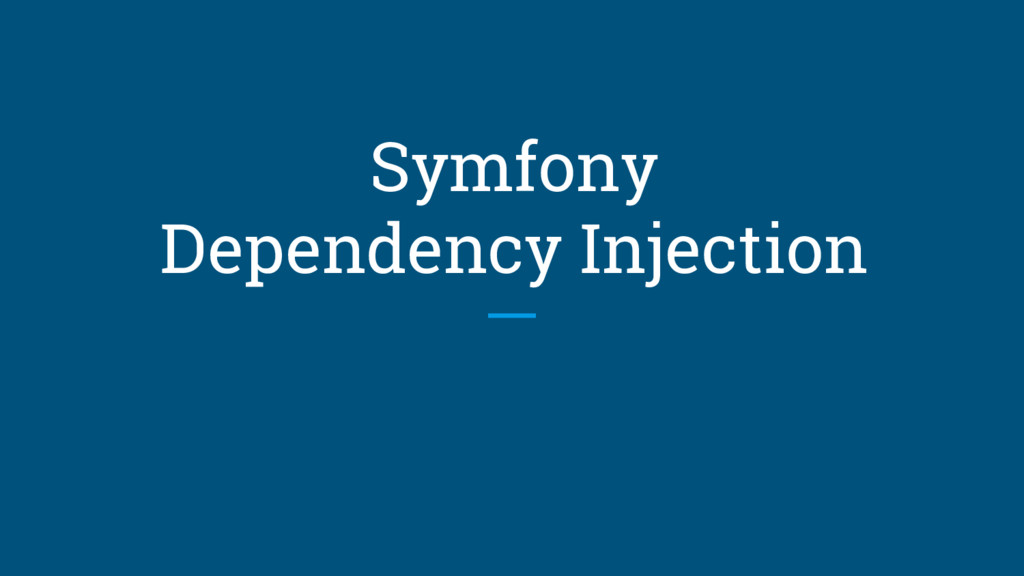 Symfony Dependency Injection