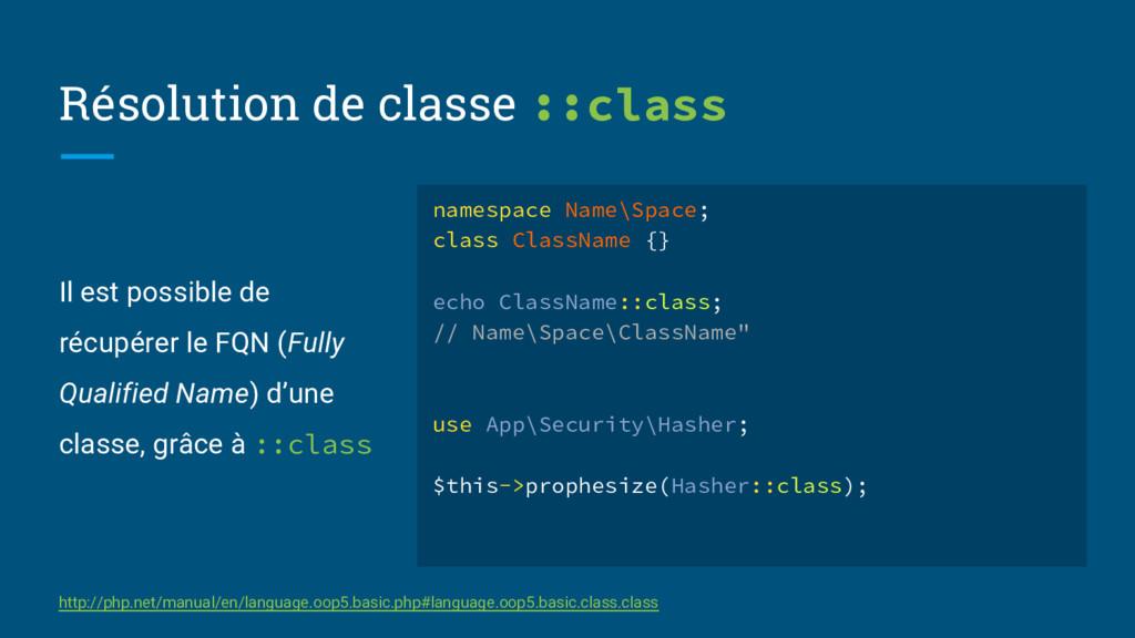 Résolution de classe ::class Il est possible de...