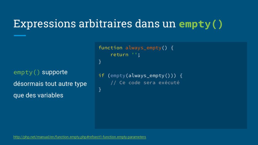 Expressions arbitraires dans un empty() empty()...